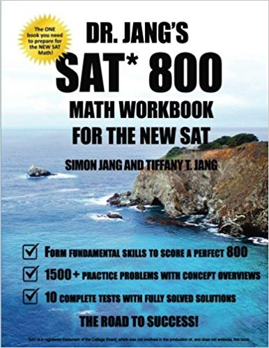 Dr. Jangs SAT 800 Math Workbook For The New SAT 1st Edition 1