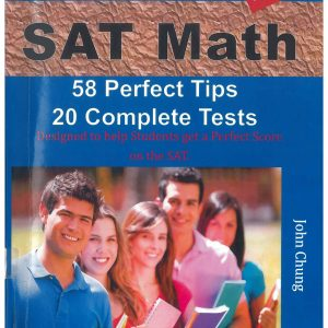 [Dr. John Chung] SAT Math 58 Perfect Tips and 20 Complete Tests – 3rd Edition