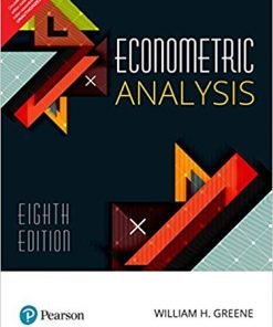 Econometric Analysis 8th Edition By William H. Greene (PEARSON)