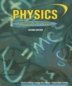 Physics A Course for O Level Federal Publications O Level CHARLES CHEW LEONG SEE CHENG CHOW SIEW FOONG 1