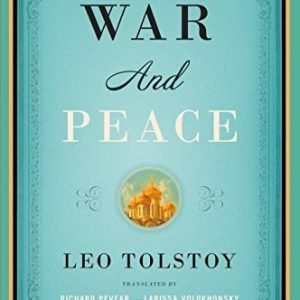 War and Peace: Translated by Richard Pevear and Larissa Volokhonsky (Vintage Classics) Kindle Edition